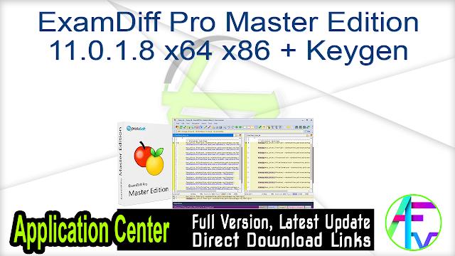ExamDiff Pro Master Edition 11.0.1.8 x64 x86 + Keygen