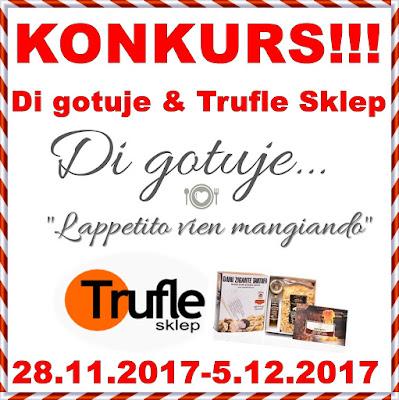 KONKURS - Di gotuje & Trufle Sklep - aż 6 niespodzianek