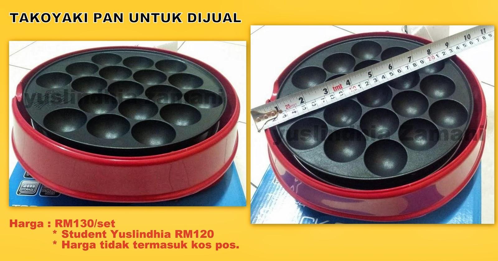 Pan Takoyaki Untuk Dijual Rm130 Set Utk Student Yg Pernah Join Kelas Dengan Yuslindhia Zamani Hanya Rm120