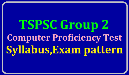 TSPSC Computer Proficiency Test Syllabus ,Exam Pattern Group 2,2019 https://www.paatashaala.in/2019/06/tspsc-group-2-computer-proficiency-test-syllabus-exam-pattern.html