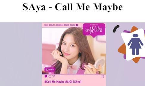 Lirik lagu SAya Call Me Maybe OST True Beauty Part 1 Dan Terjemahan