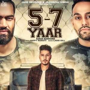 5-7 Yaar Lyrics - Karan Randhawa | Laddi Gill Song