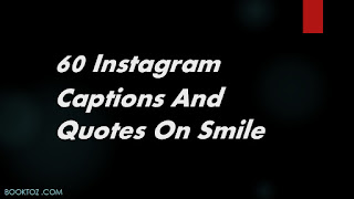 60 Instagram captions and quotes on smile