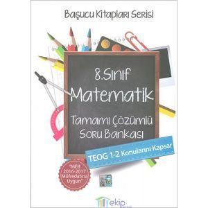 Ekip 8. Sınıf Matematik Tamamı Çözümlü Soru Bankası