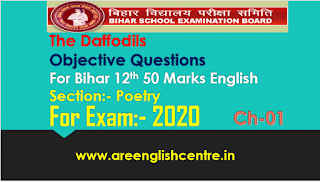 The Daffodils Objective Questions for Bihar board 12th 50 Marks English