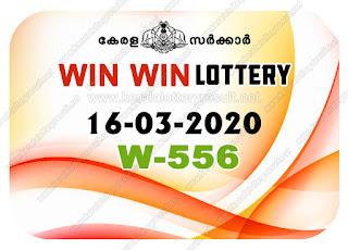 Kerala Lottery Result 16-03-2020 Win Win W-556 kerala lottery result, kerala lottery, kl result, yesterday lottery results, lotteries results, keralalotteries, kerala lottery, keralalotteryresult,  kerala lottery result live, kerala lottery today, kerala lottery result today, kerala lottery results today, today kerala lottery result, Win Win lottery results, kerala lottery result today Win Win, Win Win lottery result, kerala lottery result Win Win today, kerala lottery Win Win today result, Win Win kerala lottery result, live Win Win lottery W-556, kerala lottery result 16.03.2020 Win Win W 556 March 2020 result, 16 03 2020, kerala lottery result 16-03-2020, Win Win lottery W 556results 16-03-2020, 16/03/2020 kerala lottery today result Win Win, 16/03/2020 Win Win lottery W-556, Win Win 16.03.2020, 16.03.2020 lottery results, kerala lottery result March  2020, kerala lottery results 16th March 2020, 16.03.2020 week W-556 lottery result, 16-03.2020 Win Win W-556Lottery Result, 16-03-2020 kerala lottery results, 16-03-2020 kerala state lottery result, 16-03-2020 W-556, Kerala Win Win Lottery Result 16/03/2020, KeralaLotteryResult.net, Lottery Result