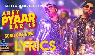 Arey-Pyaar-Kar-Le-Song-Lyrics