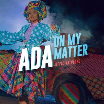 [Video] Ada – On My Matter