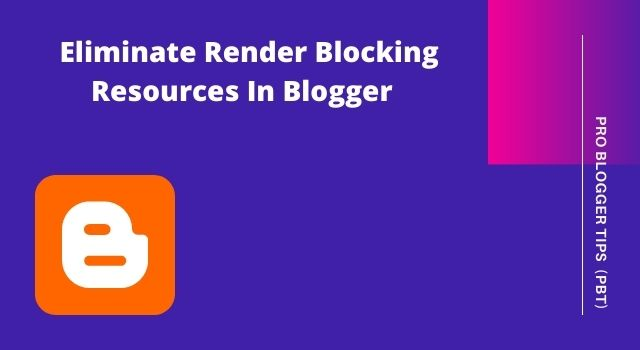 Guide to Eliminate Render Blocking Resources Blogger - PBT