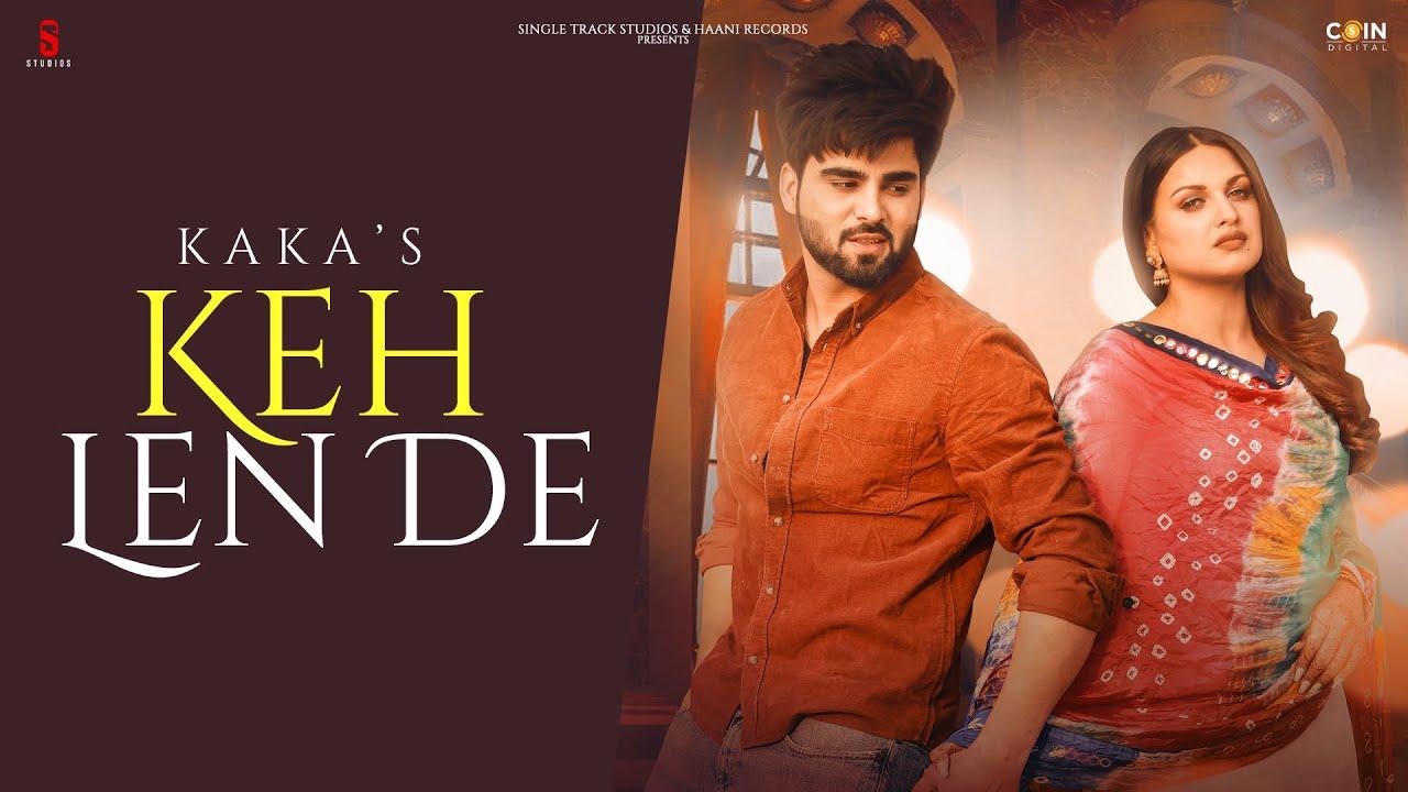 Keh Len De Lyrics Kaka | Inder Chahal x Himanshi Khurana