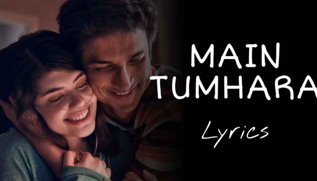 Main Tumhara Lyrics :- Dil Bechara   Sushant Singh   Jonita Gandhi