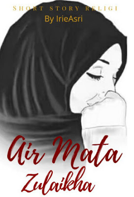 Air Mata Zulaikha by Irie Asri Pdf
