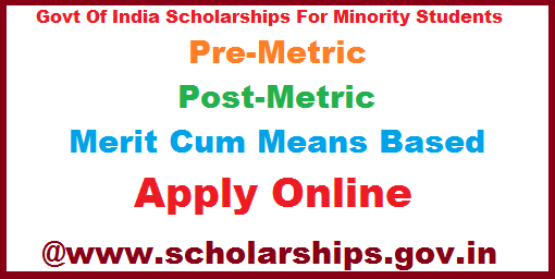 Premetricand  Postmetric Scholarships for Minority Students from Govt of India Apply @scholarships.gov.in  Govt of India Providing Minority Muslims and Minority christians Fresh/Renewal Premetric and Postmetric Scholarships.Eligible and desirable Student may apply Online at www.scholarships.gov.in  premetric-postmetric-scholarships-for-minority-students-from-govt-of-india.