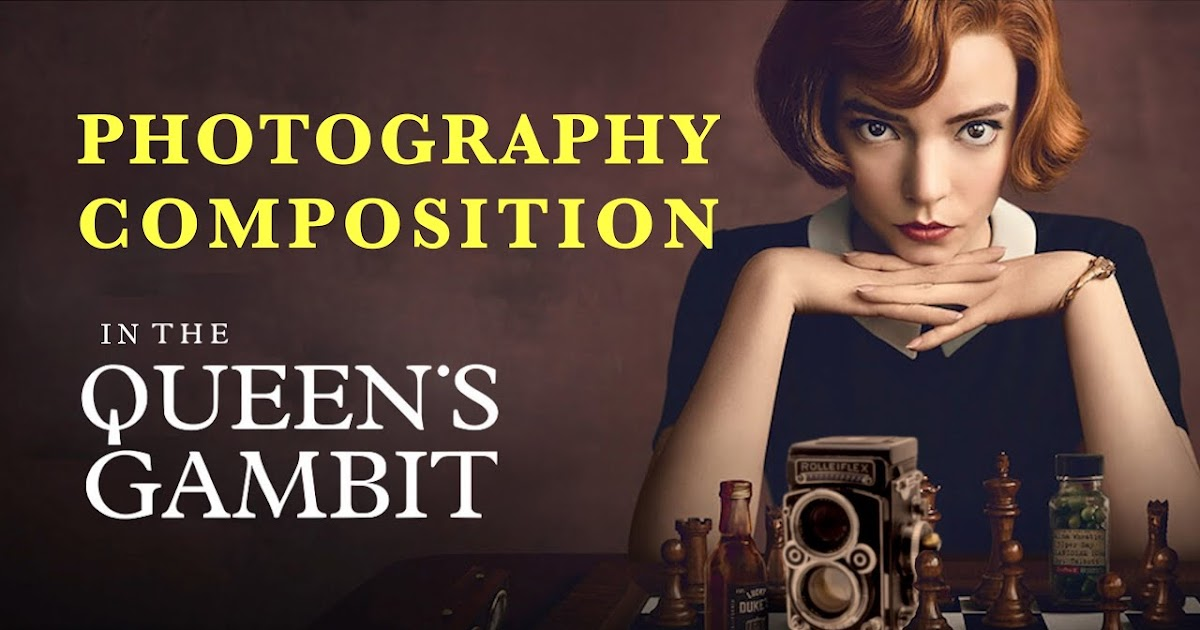 The Queen's Gambit - the photographers perspective on framing and composition