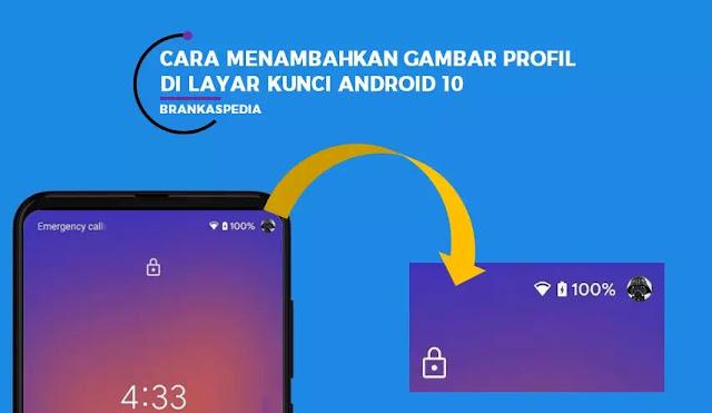 Cara Menambahkan Gambar Profil di Layar Kunci Android 10