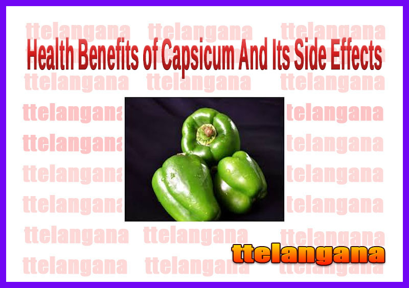 Health Benefits of Capsicum And Its Side Effects