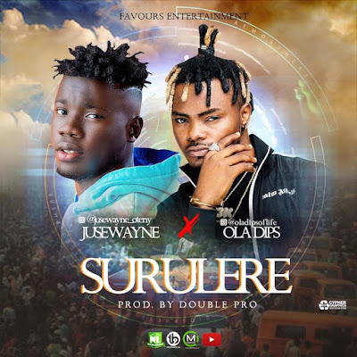 [New Music] Surulere by Jusewayne Ft Oladips (Download Here)