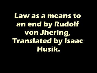 Law as a means to an end by Rudolf von Jhering, Translated by Isaac Husik.