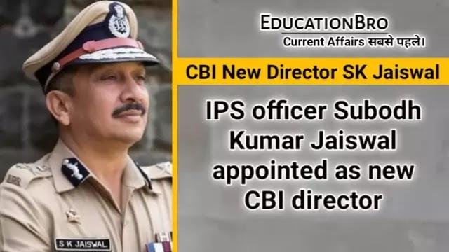 ips-officer-subodh-kumar-jaiswal-appointed-new-cbi-director