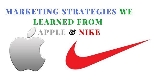 Marketing Strategies We Should Learn From Apple & Nike