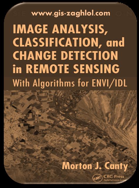 كتاب تحليلات تصنيف المرئيات الفضائية ورصد التغير في الاستشعار عن بعد Image analysis classification and change detection in remote sensing