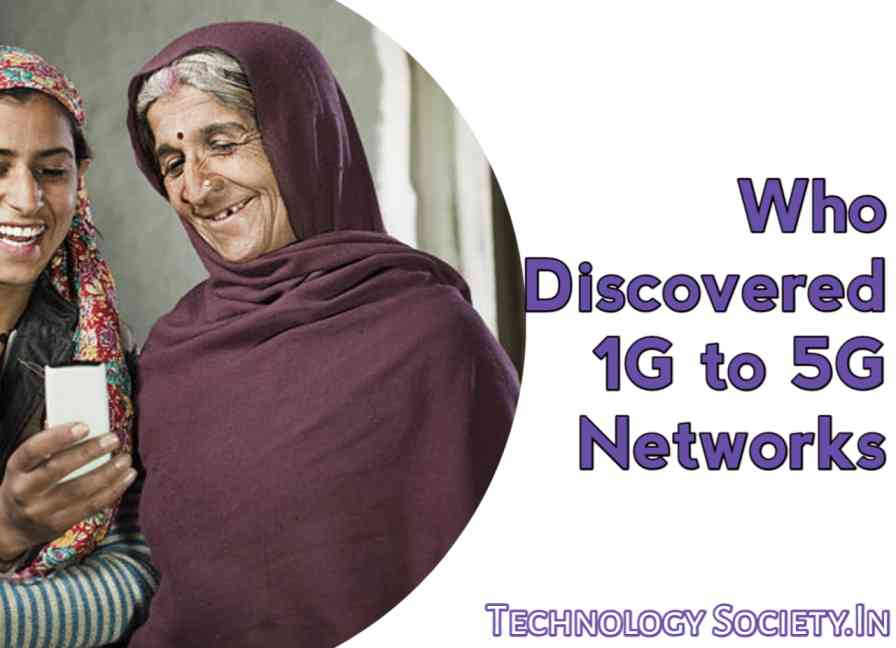 Who Discovered 1G to 5G Networks