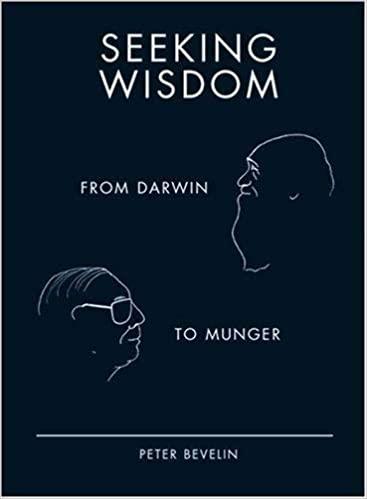 Seeking Wisdom From Darwin to Munger by Peter Bevelin Ebook Download