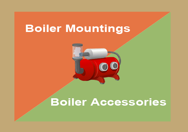Difference Between Boiler Mountings And Boiler Accessories