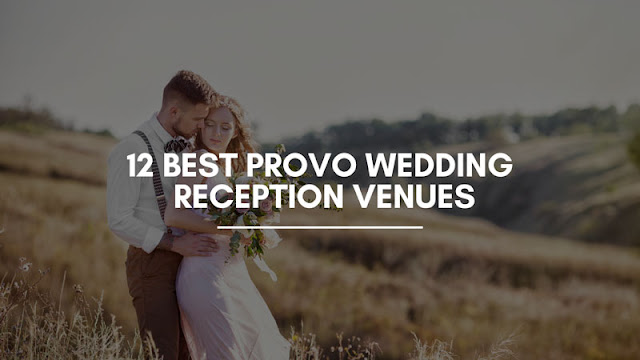12 Best Provo Wedding Reception Venues