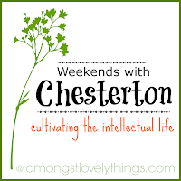 Weekends with Chesterton: cultivating the intellectual life