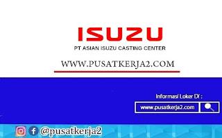 Lowongan Kerja SMA SMK PT Asian Isuzu Casting Center November 2020