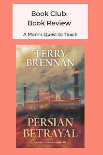 text: Book Club: Book Review A Mom's Quest to Teach; book cover of Persian Betrayal