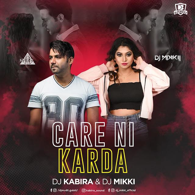 CARE NI KARDA (REGGAE MIX) – DJ KABIRA AND DJ MIKKI