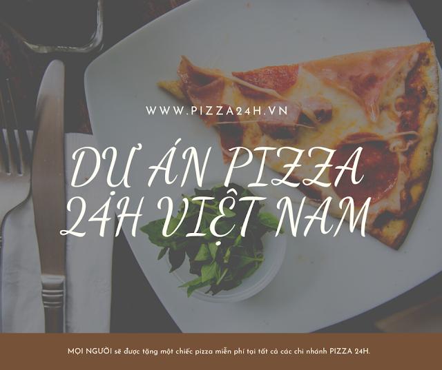 Giới thiệu về dự án Pizza 24h Việt Nam