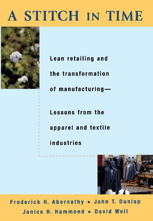 A Stitch in Time: Lean Retailing and the Transformation of Manufacturing - Lessons from the Apparel and Textile Industries