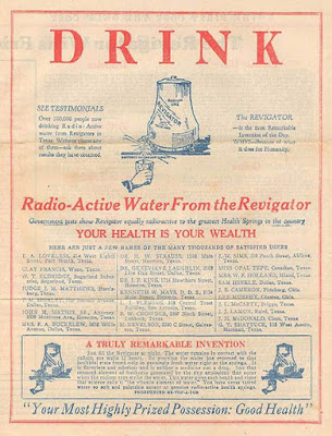 Drink radio-active water from the revigator