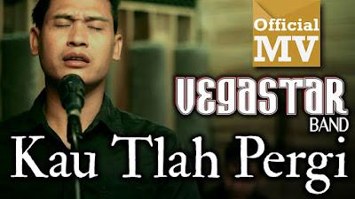 Vegastar Band - Kau Tlah Pergi (Lirik)