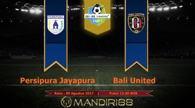 Prediksi Bola : Persipura Jayapura Vs Bali United , Rabu 09 Agustus 2017 Pukul 13.30 WIB