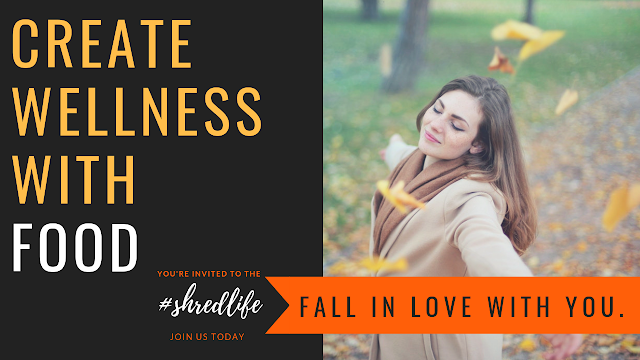 Fall In Love With You Wellness Program I Shred Life I Paleo Vegan