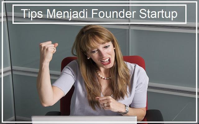 tips menjadi founder