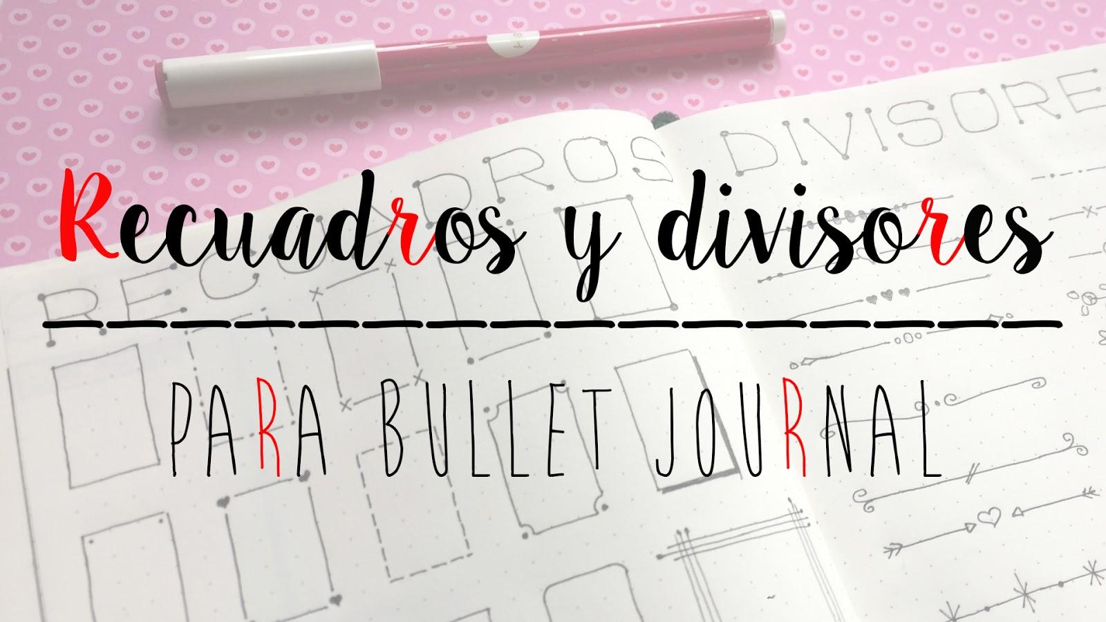 RECUADROS Y DIVISORES PARA BULLET JOURNAL