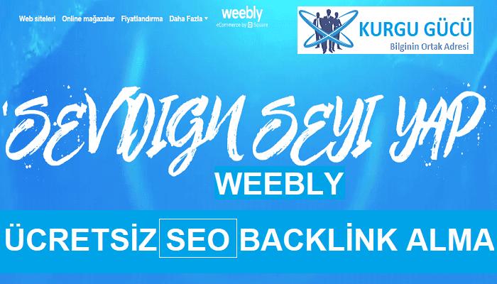Weebly.com'dan Ücretsiz SEO Backlink Alma Yöntemleri - Kurgu Gücü
