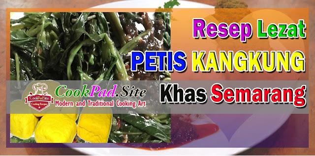 Kuliner Tradisional Petis Kangkung yang Lezat