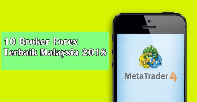 10 Broker Forex Terbaik Malaysia 2018