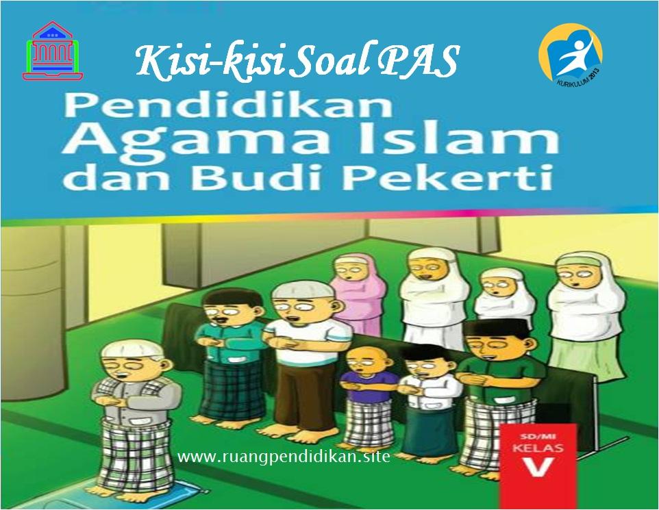 Kisi-kisi Soal PAS PAI & BP Kelas 5 SD/MI