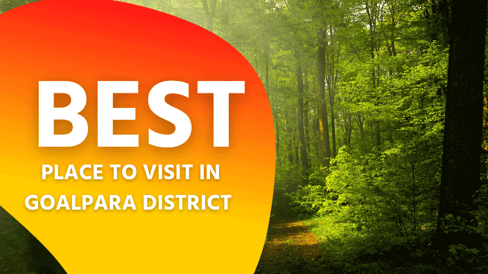 Best Place To Visit In Goalpara District   Goalpara Travel Guide