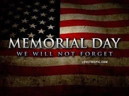 Happy Memorial Day 2016: memorial day we will not forget