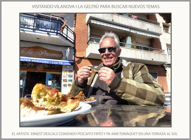 VILANOVA I LA GELTRÙ-VIAJES-PINTURA-TERRAZAS-COMER-PESCAITO FRITO-PA AMB TOMÀQUET-FOTOS-ARTISTA PINTOR-ERNEST DESCALS-