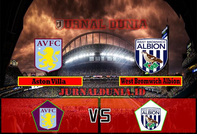Prediksi Aston Villa vs West Bromwich Albion , Senin 26 April 2021 Pukul 01.00 WIB