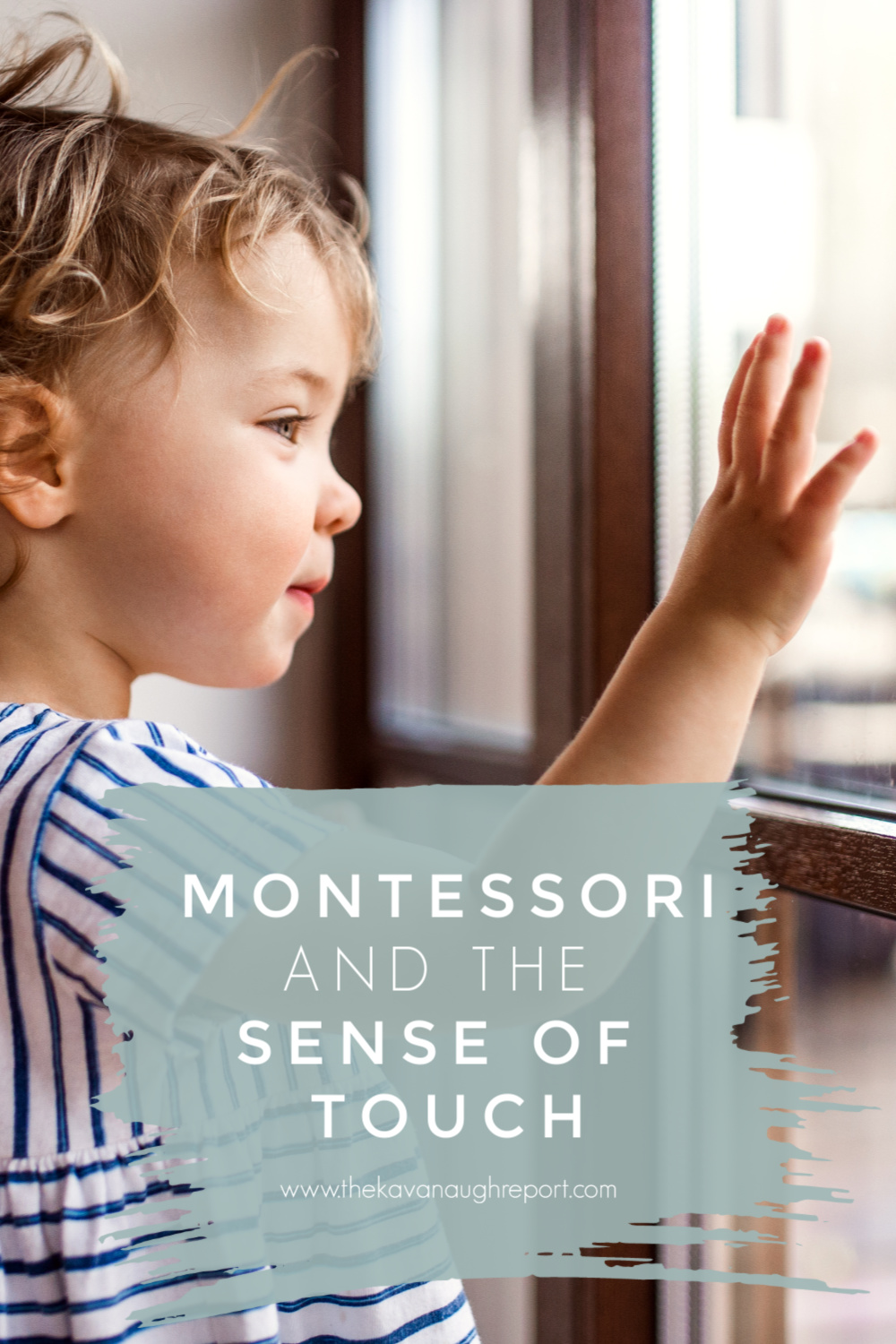 Montessori parenting advice on developing the sense of touch - an important step in children's learning plus some easy activities to support this need